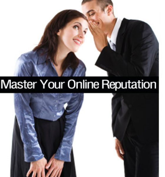 Online Reputation: Tools and tips to manage effectively